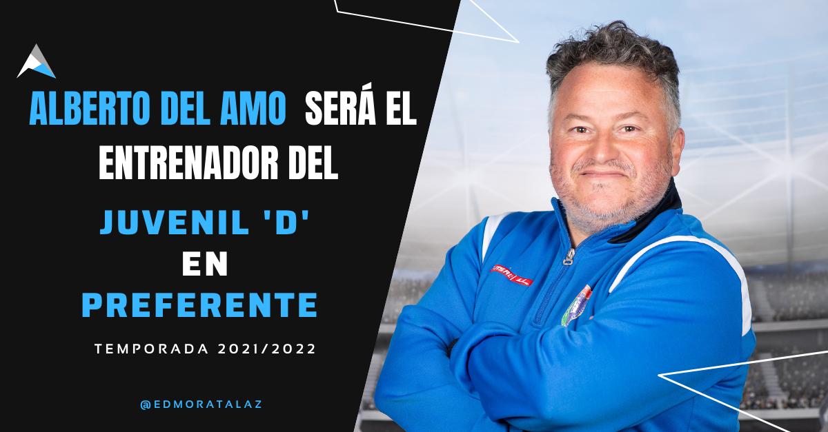 Alberto Del Amo será el entrenador del Juvenil D la próxima temporada