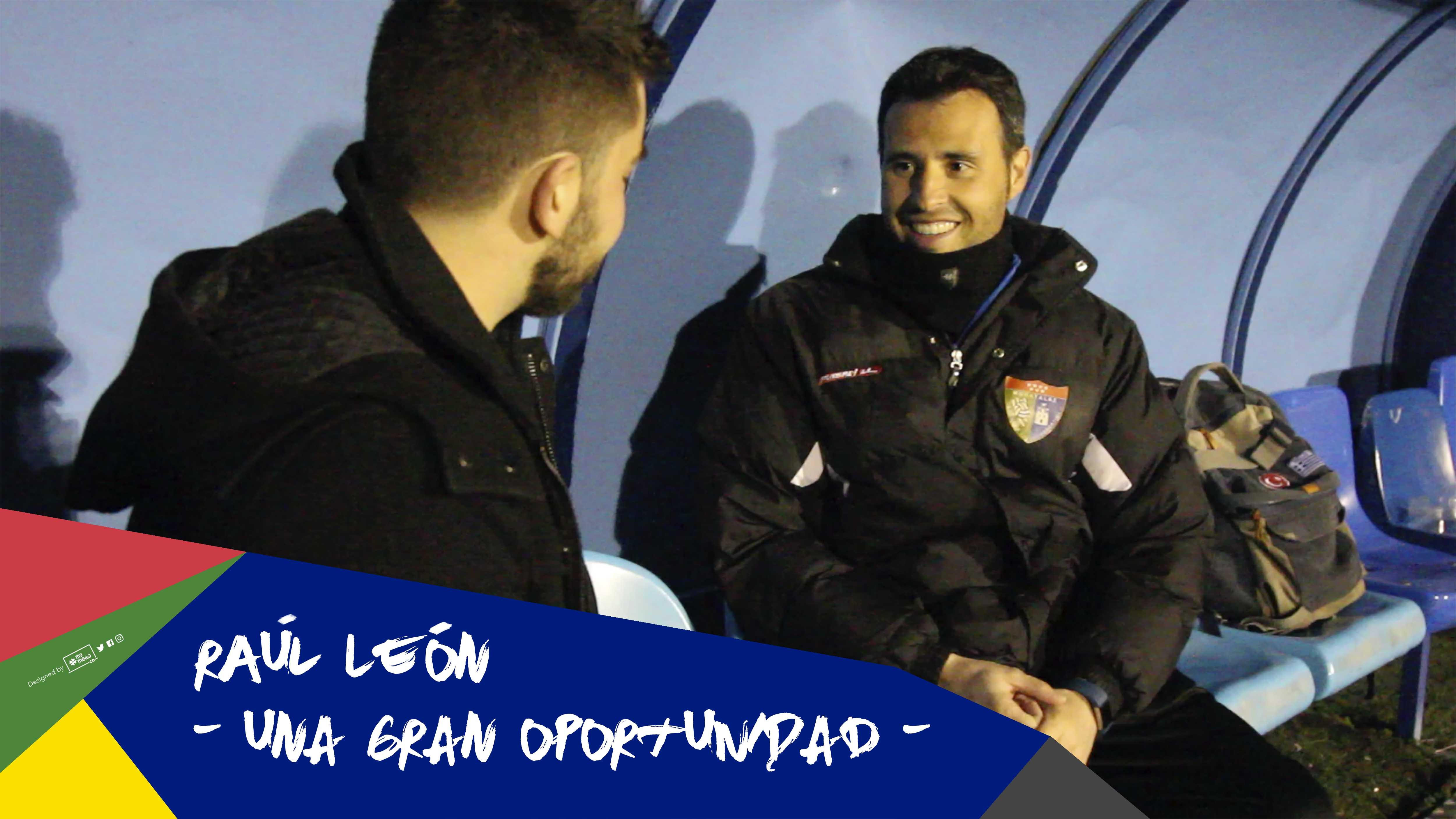 Raúl León, una gran oportunidad