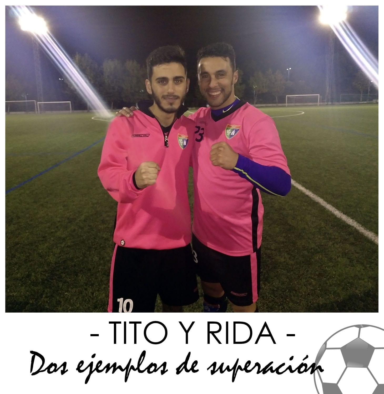 Tito y Rida, dos ejemplos de superación
