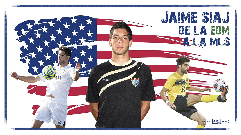 Jaime Siaj, de la EDM a la MLS