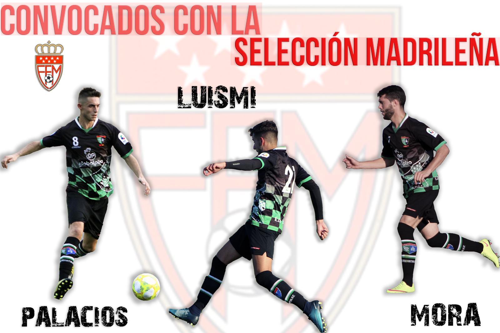 Luismi, Cristian Mora y Palacios, jugadores del Primer Equipo, convocados con la Selección Madrileña