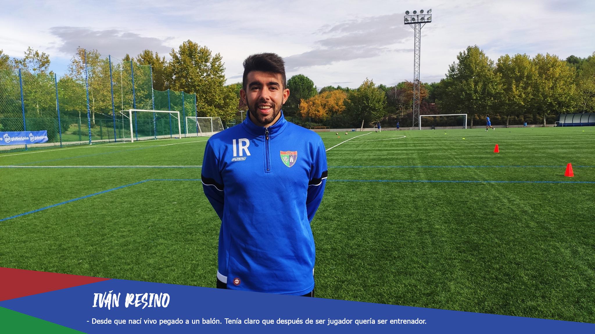 Entrevista | Iván Resino: «Desde que nací vivo pegado a un balón. Tenía claro que después de ser jugador quería ser entrenador»