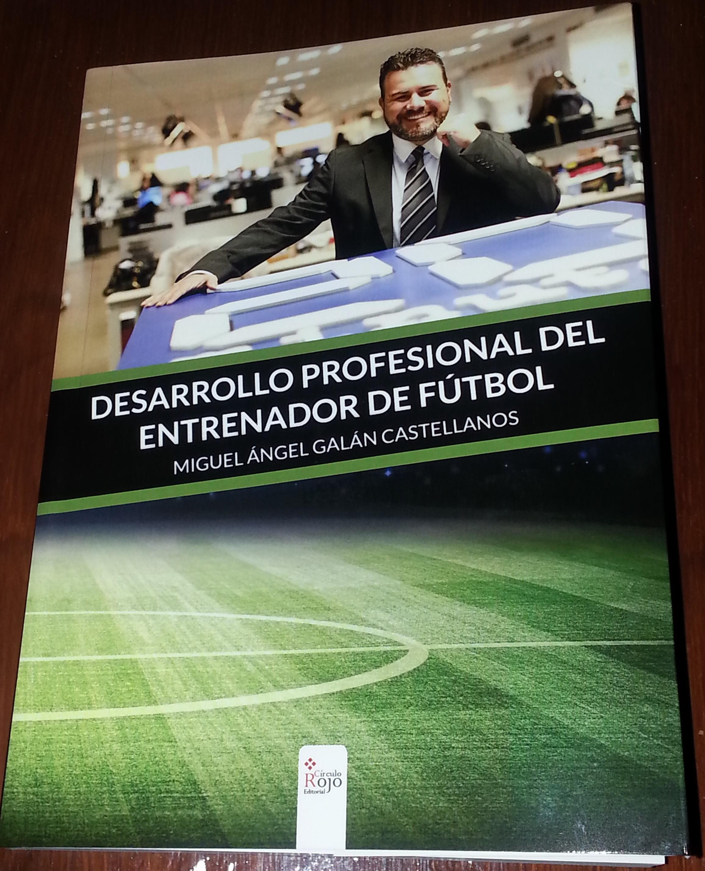 """Miguel Ángel Galán publica """"Desarrollo profesional del entrenador de fútbol"""""""